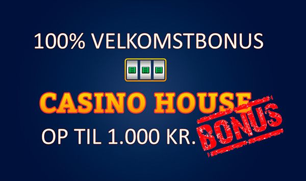 Casinohouse bonus - op til 1000 kr